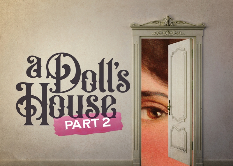 A Doll S House Part 2 An Unexpected Sequel With Unexpected Bite